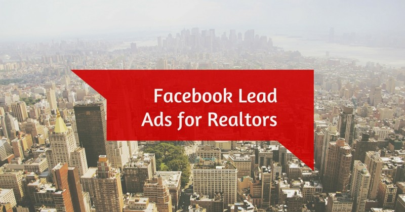 Facebook Lead Ads for Realtors