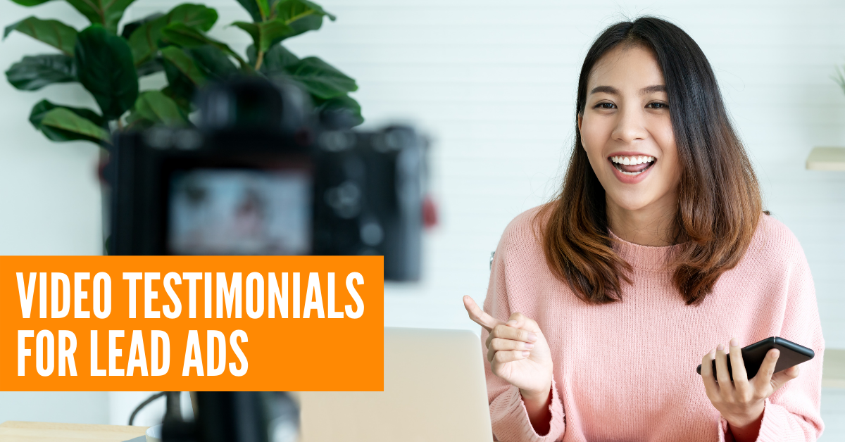 Video Testimonials for Lead Ads
