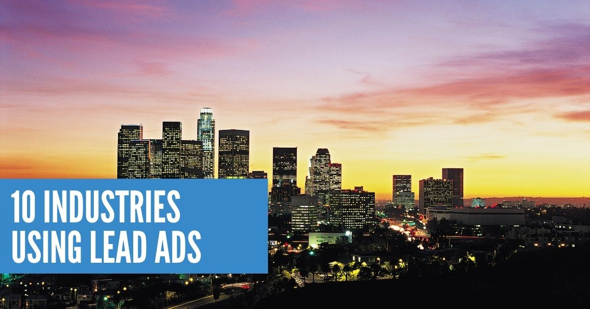 10 Industries Using Lead Ads